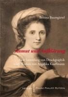 Bettina Baumgärtel (Hg.): Anmut und Aufklärung. Eine Sammlung von Druckgraphik nach Werken von Angelika Kauffmann